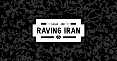 Spatial Cinema | Raving Iran